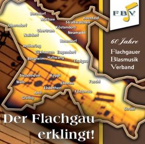 2013-11-bezirks-cd_Der_Flachgau_erklingt, Aufnahmen, 60 Jahre Flachgauer Blasmusikverband, Der Flachgau erklingt, CD